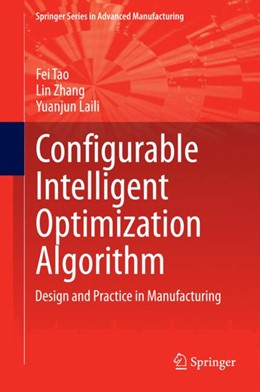 Abbildung von Tao / Zhang / Laili | Configurable Intelligent Optimization Algorithm | 2014 | Design and Practice in Manufac...