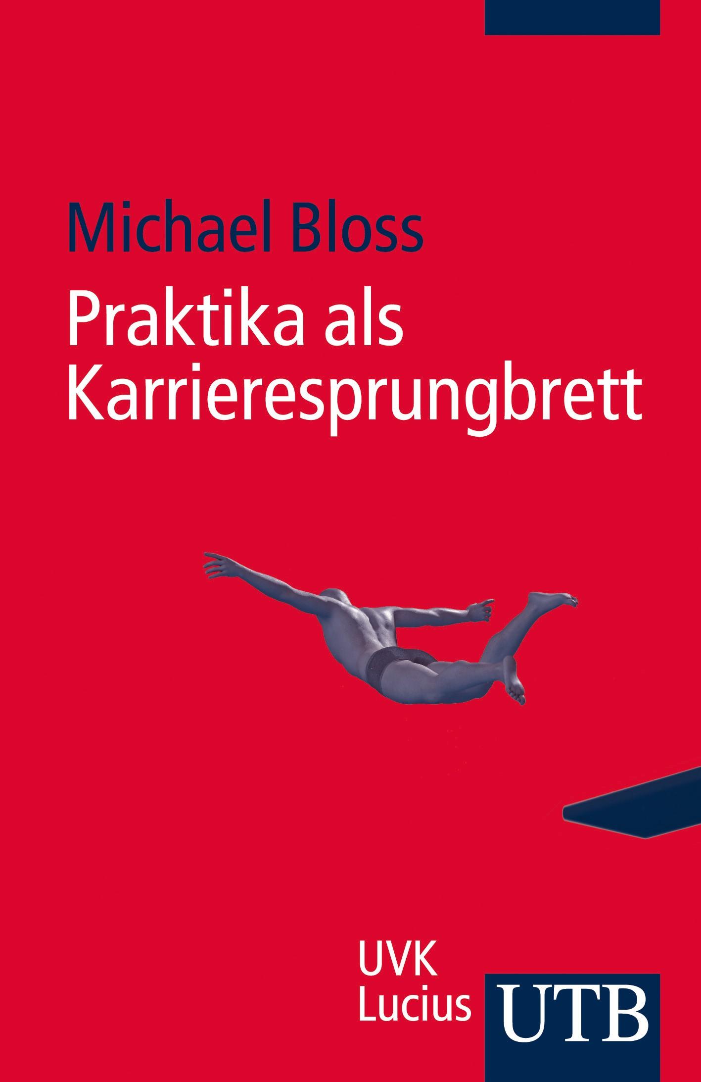 Abbildung von Bloss | Praktika als Karrieresprungbrett | 1. Aufl. | 2014