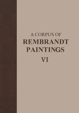 Abbildung von van de Wetering | A Corpus of Rembrandt Paintings VI | 2014