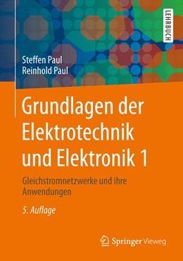 Abbildung von Paul / Paul | Grundlagen der Elektrotechnik und Elektronik 1 | 5. Auflage | 2014 | beck-shop.de