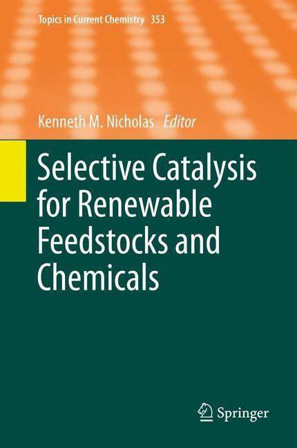 Abbildung von Nicholas | Selective Catalysis for Renewable Feedstocks and Chemicals | 2014