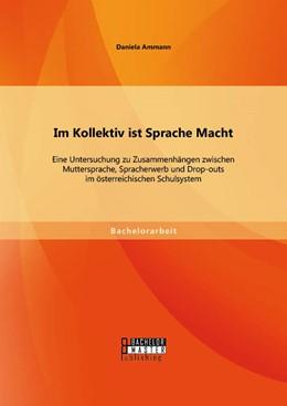 Abbildung von Ammann   Im Kollektiv ist Sprache Macht   Erstauflage   2014   Eine Untersuchung zu Zusammenh...