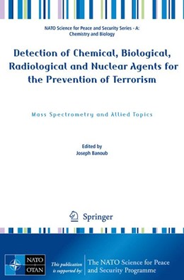 Abbildung von Banoub | Detection of Chemical, Biological, Radiological and Nuclear Agents for the Prevention of Terrorism | 2014 | Mass Spectrometry and Allied T...