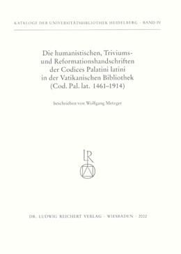 Abbildung von Metzger   Die humanistischen Triviums- und Reformationshandschriften der Codices Palatini Latini in der Vatikanischen Bibliothek   2002   Cod. Pal. lat. 1461bis 1914   4