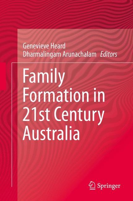 Abbildung von Heard / Arunachalam   Family Formation in 21st Century Australia   2014