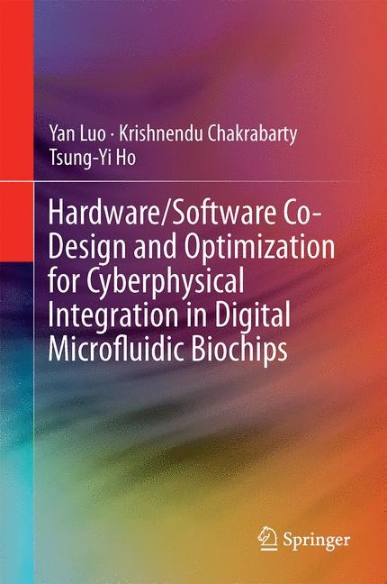 Abbildung von Luo / Chakrabarty / Ho   Hardware/Software Co-Design and Optimization for Cyberphysical Integration in Digital Microfluidic Biochips   2014
