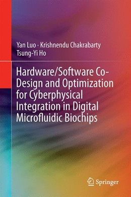 Abbildung von Luo / Chakrabarty | Hardware/Software Co-Design and Optimization for Cyberphysical Integration in Digital Microfluidic Biochips | 1. Auflage | 2014 | beck-shop.de