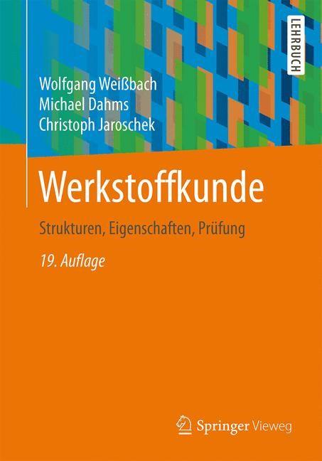 Abbildung von Weißbach / Dahms / Jaroschek   Werkstoffkunde   19. Auflage   2015