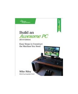 Abbildung von Mike Riley   Build an Awesome PC, 2014 Edition   2014   Easy Steps to Construct the Ma...