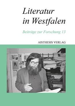 Abbildung von Gödden / Maxwill   Literatur in Westfalen   1. Auflage   2014   13   beck-shop.de