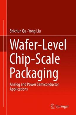 Abbildung von Qu / Liu | Wafer-Level Chip-Scale Packaging | 1. Auflage | 2014 | beck-shop.de