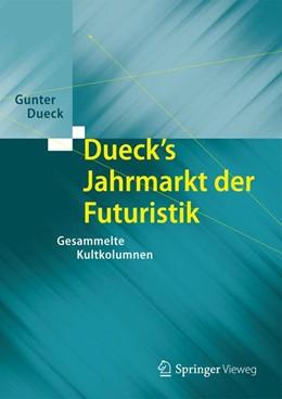 Abbildung von Dueck | Dueck's Jahrmarkt der Futuristik | 2014 | Gesammelte Kultkolumnen