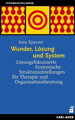 Abbildung von Sparrer | Wunder, Lösung und System | 1. Auflage | 2014 | beck-shop.de