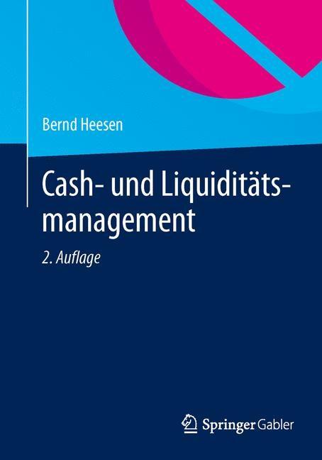 Cash- und Liquiditätsmanagement | Heesen | 2., aktualisierte Auflage, 2014 | Buch (Cover)
