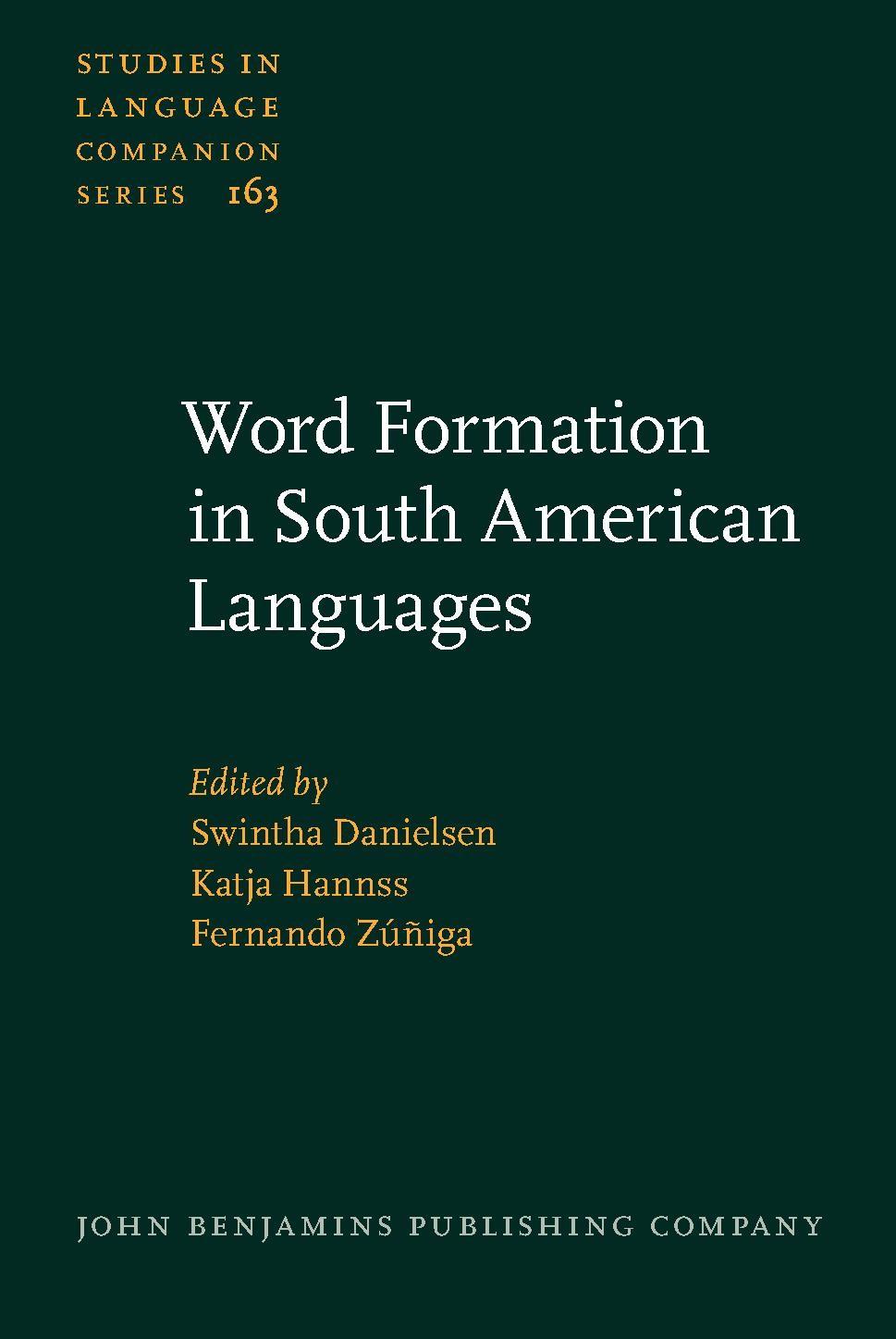 Abbildung von Danielsen / Hannss / Zúñiga | Word Formation in South American Languages | 2014