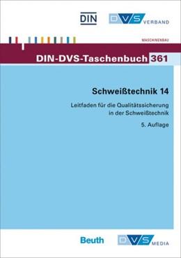 Abbildung von DIN-DVS Taschenbuch 361 Leitfaden für die Qualitätssicherung in der Schweißtechnik | 2014 | Schweißtechnik 14 | 1682