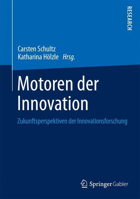 Abbildung von Schultz / Hölzle | Motoren der Innovation | 2014 | 2014