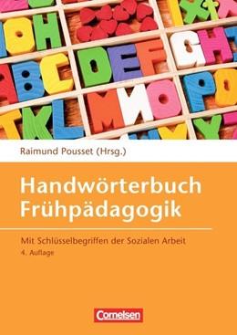Abbildung von Pousset / Aden-Grossmann / Barleben | Handwörterbuch Frühpädagogik (4., erweiterte Auflage) | | Mit Schlüsselbegriffen der Soz...