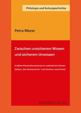 Abbildung von Mayer | Zwischen unsicherem Wissen und sicherem Unwissen | 2014 | Erzählte Wissensformationen im...