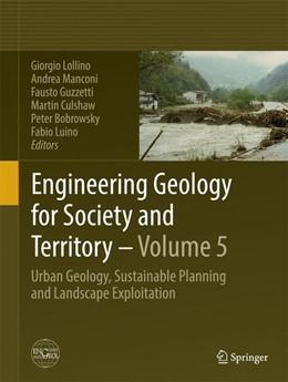 Abbildung von Lollino / Manconi / Guzzetti / Culshaw / Bobrowsky / Luino | Engineering Geology for Society and Territory - Volume 5 | 2014 | Urban Geology, Sustainable Pla...