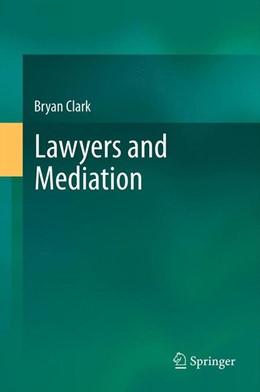 Abbildung von Clark | Lawyers and Mediation | 2014
