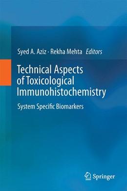 Abbildung von Aziz / Mehta | Technical Aspects of Toxicological Immunohistochemistry | 1st ed. 2016 | 2015 | System Specific Biomarkers