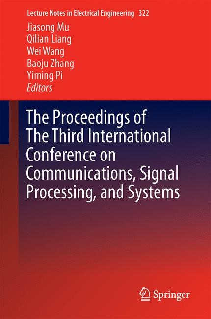 Abbildung von Mu / Liang / Wang / Zhang / Pi | The Proceedings of the Third International Conference on Communications, Signal Processing, and Systems | 2015