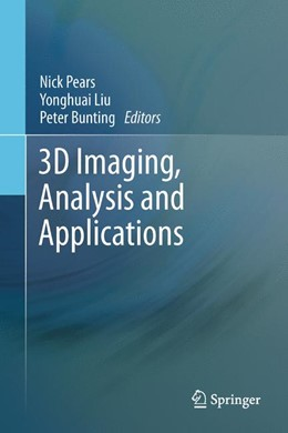 Abbildung von Pears / Liu / Bunting | 3D Imaging, Analysis and Applications | 2014