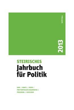Abbildung von Mantl / Ziegerhofer / Schilcher / Poier / Prisching / Karl | Steirisches Jahrbuch für Politik | 1. Auflage 2014 | 2014 | Jahr 2013