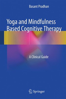 Abbildung von Pradhan | Yoga and Mindfulness Based Cognitive Therapy | 2014 | A Clinical Guide