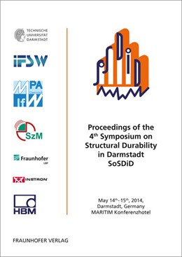 Abbildung von / Baumgartner / Melz | Proceedings of the 4th Symposium on Structural Durability in Darmstadt SoSDiD. | 2014 | May 14th-15th, 2014, Darmstadt...