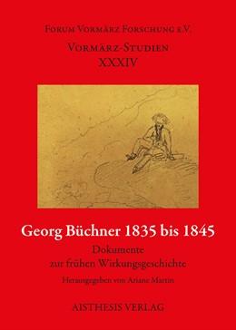 Abbildung von Martin | Georg Büchner 1835 bis 1845 | 2014 | Dokumente zur frühen Wirkungsg... | XXXIV