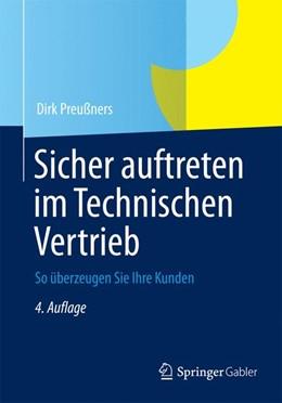 Abbildung von Preußners   Sicher auftreten im Technischen Vertrieb   4. Aufl. 2014   2014   So überzeugen Sie Ihre Kunden