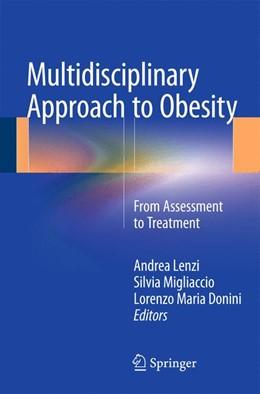 Abbildung von Lenzi / Migliaccio / Donini | Multidisciplinary Approach to Obesity | 2014 | From Assessment to Treatment
