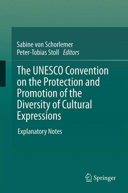 Abbildung von Schorlemer / Stoll | The UNESCO Convention on the Protection and Promotion of the Diversity of Cultural Expressions | 2014 | Explanatory Notes