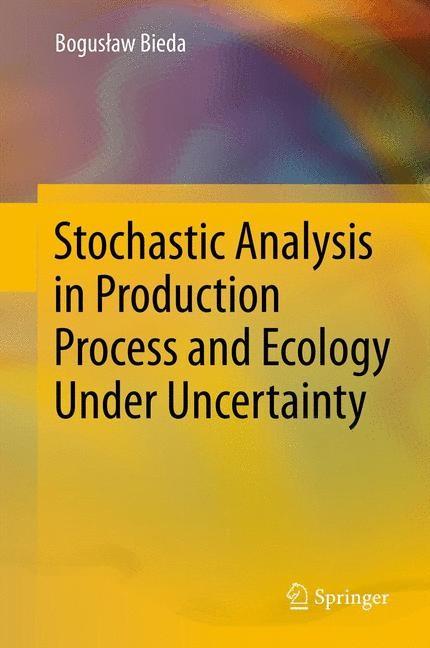 Abbildung von Bieda | Stochastic Analysis in Production Process and Ecology Under Uncertainty | 2014