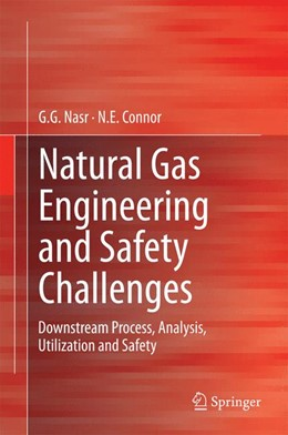 Abbildung von Nasr / Connor | Natural Gas Engineering and Safety Challenges | 2014 | Downstream Process, Analysis, ...