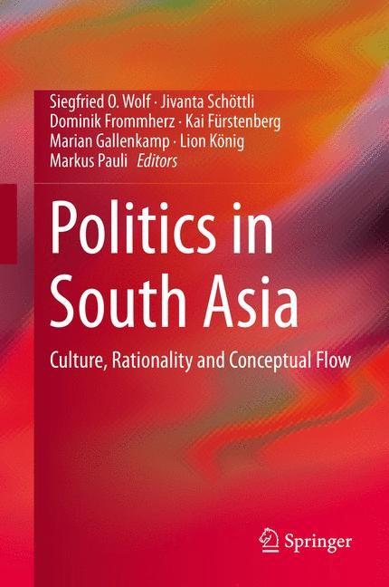 Abbildung von Wolf / Schöttli / Frommherz / Fürstenberg / Gallenkamp / König / Pauli | Politics in South Asia | 2014