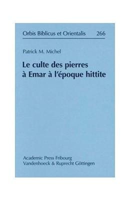Abbildung von Michel | Le culte des pierres à Emar à l'époque hittite | 2014