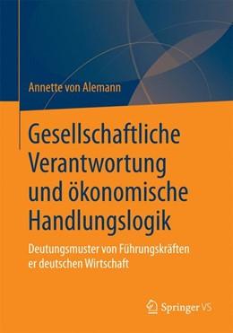 Abbildung von von Alemann | Gesellschaftliche Verantwortung und ökonomische Handlungslogik | 2015 | Deutungsmuster von Führungskrä...