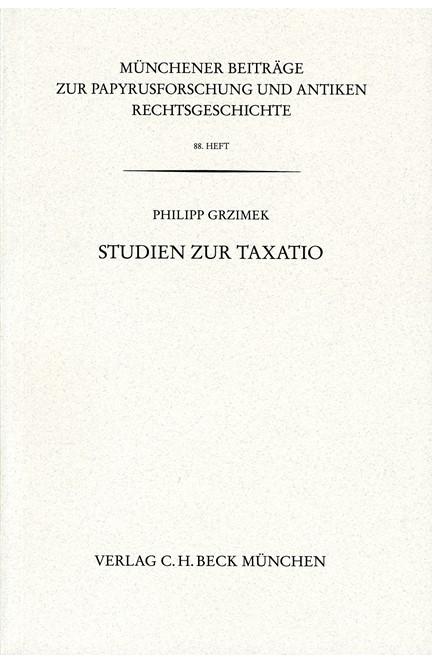 Cover: Philipp Grzimek, Münchener Beiträge zur Papyrusforschung Heft 88:  Studien zur Taxatio
