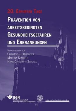 Abbildung von Dienstbühl / Scholle / Stadeler | Prävention von arbeitsbedingten Gesundheitsgefahren und Erkrankungen | 2014 | 20. Erfurter Tage