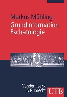 Abbildung von Mühling | Grundinformation Eschatologie | 2007 | Systematische Theologie aus de...