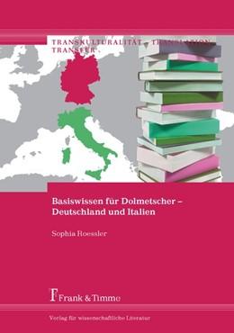 Abbildung von Roessler | Basiswissen für Dolmetscher - Deutschland und Italien | 1. Auflage | 2014 | beck-shop.de