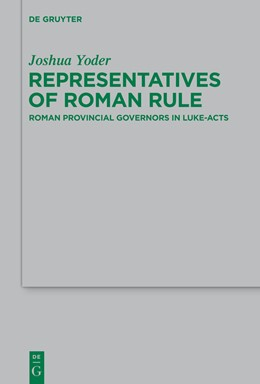 Abbildung von Yoder | Representatives of Roman Rule | 1. Auflage | 2014 | Roman Provincial Governors in ...