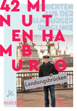 Abbildung von Wetzel | 42 Minuten Hamburg | 2019 | Geschichten aus der Hamburger ...