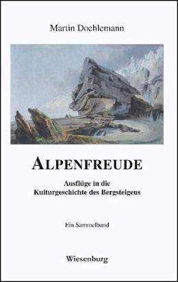 Abbildung von Doehlemann | ALPENFREUDE | 1. Auflage | 2014 | Ausflüge in die Kulturgeschich...