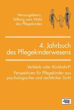 Abbildung von 4. Jahrbuch des Pflegekinderwesens | 2007 | Verbleib oder Rückkehr?! Persp...