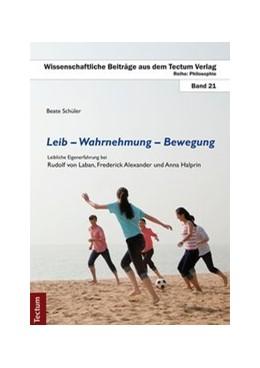 Abbildung von Schüler | Leib – Wahrnehmung – Bewegung | 2014 | Leibliche Eigenerfahrung bei R... | 21