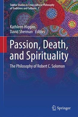 Abbildung von Higgins / Sherman | Passion, Death, and Spirituality | 2014 | The Philosophy of Robert C. So... | 1
